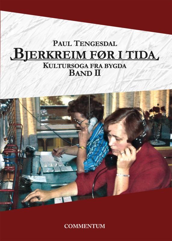 Bjerkreim før i tida. Kultursoga fra bygda. Band II.